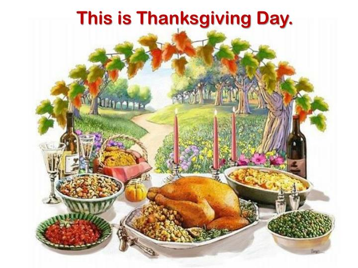 This is Thanksgiving Day.