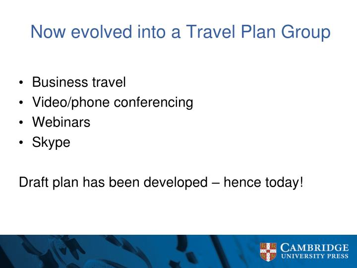 Now evolved into a Travel Plan Group