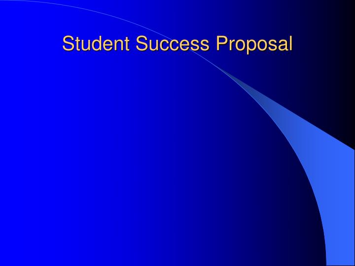 Student Success Proposal