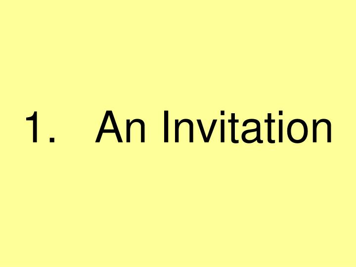 1.   An Invitation