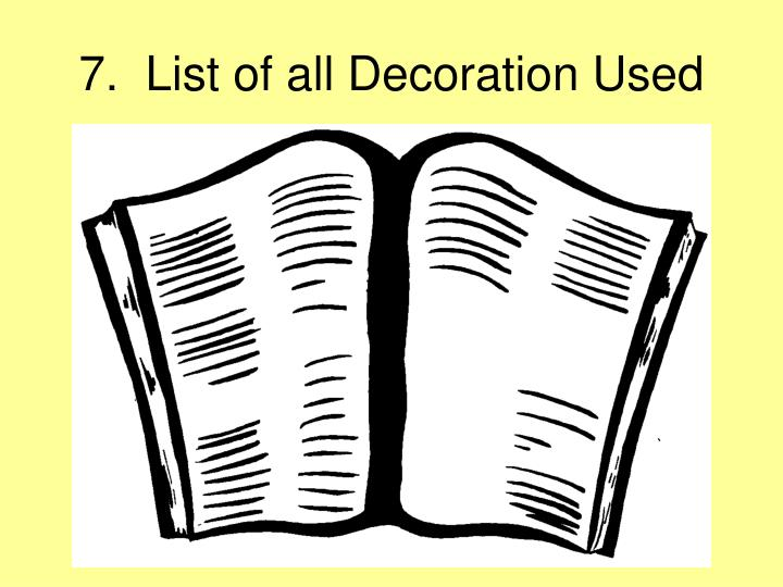 7.  List of all Decoration Used
