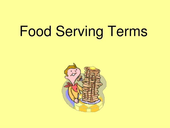 Food serving terms