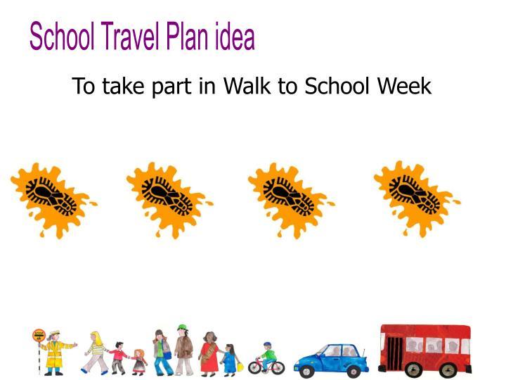 School Travel Plan idea