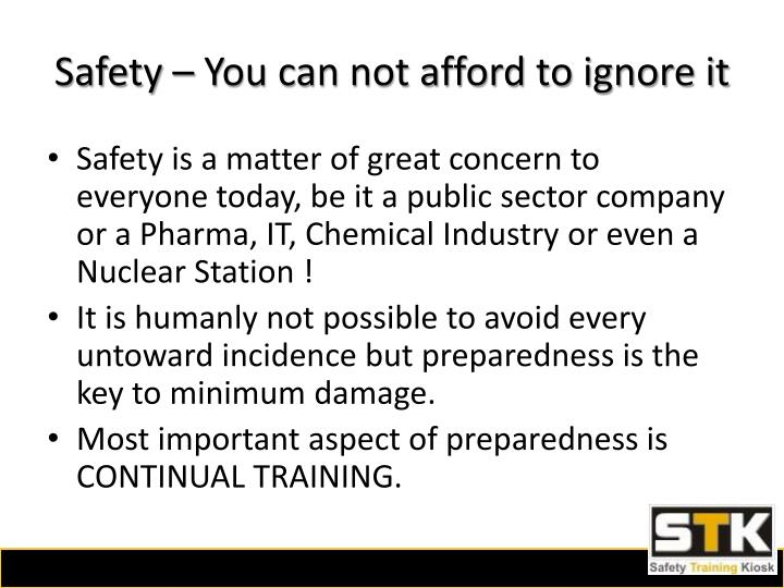 Safety you can not afford to ignore it