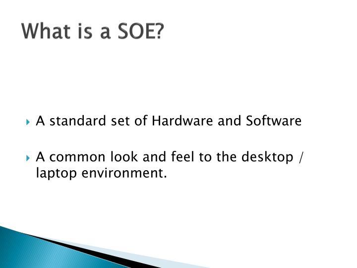 What is a SOE?