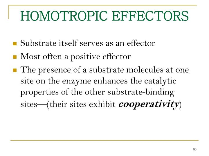 HOMOTROPIC EFFECTORS
