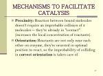 mechanisms to facilitate catalysis1