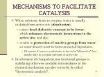 mechanisms to facilitate catalysis2
