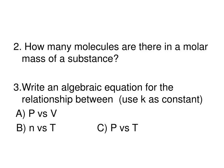 2. How many molecules are there in a molar mass of a substance?