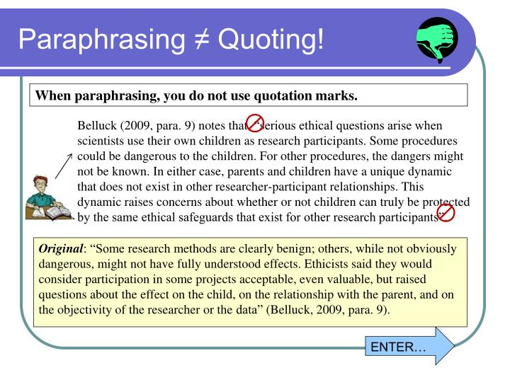 Paraphrasing ≠ Quoting!
