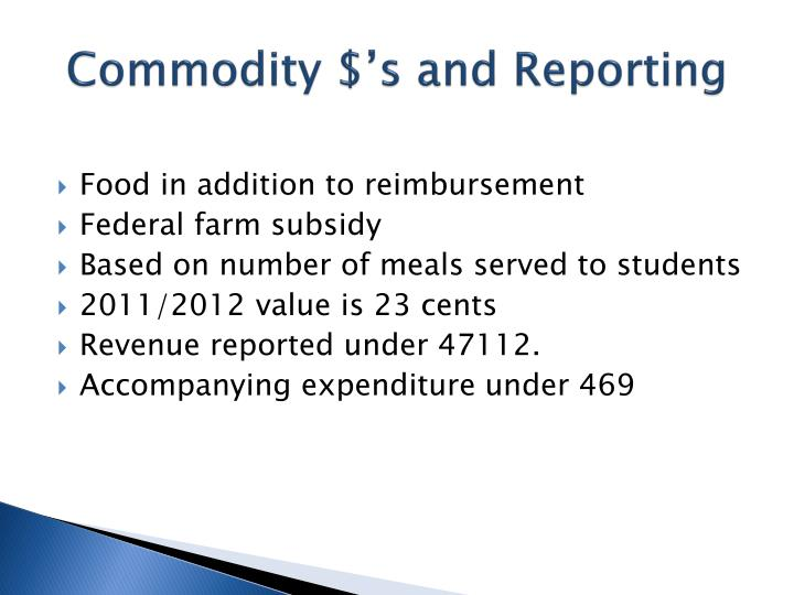 Commodity $'s and Reporting