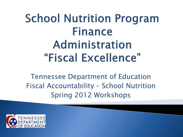 School nutrition program finance administration fiscal excellence