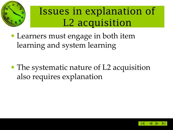 Issues in explanation of L2 acquisition