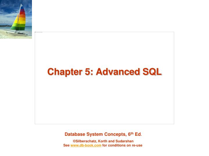 Chapter 5 advanced sql