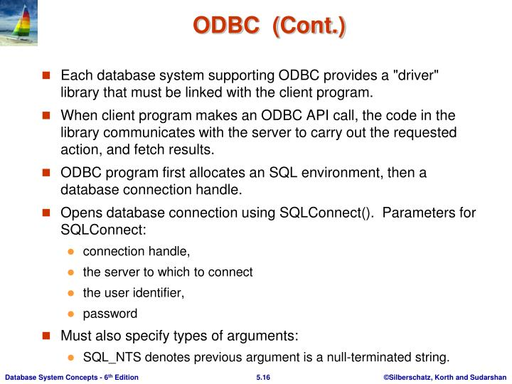 "Each database system supporting ODBC provides a ""driver"" library that must be linked with the client program."