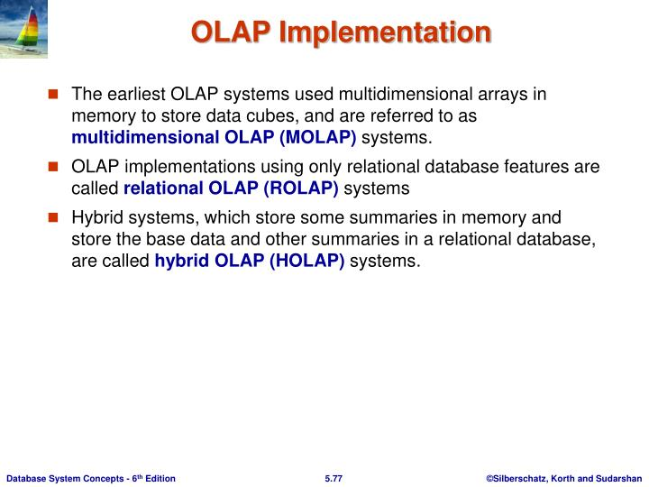 The earliest OLAP systems used multidimensional arrays in memory to store data cubes, and are referred to as