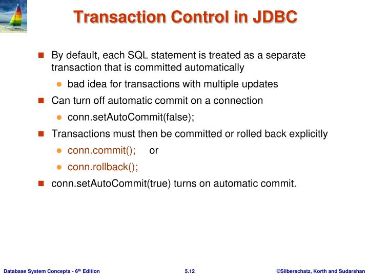 By default, each SQL statement is treated as a separate transaction that is committed automatically