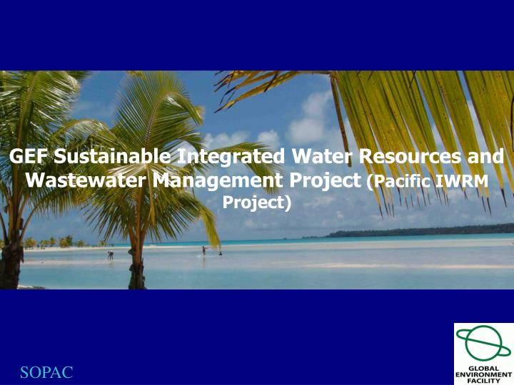 GEF Sustainable Integrated Water Resources and Wastewater Management Project