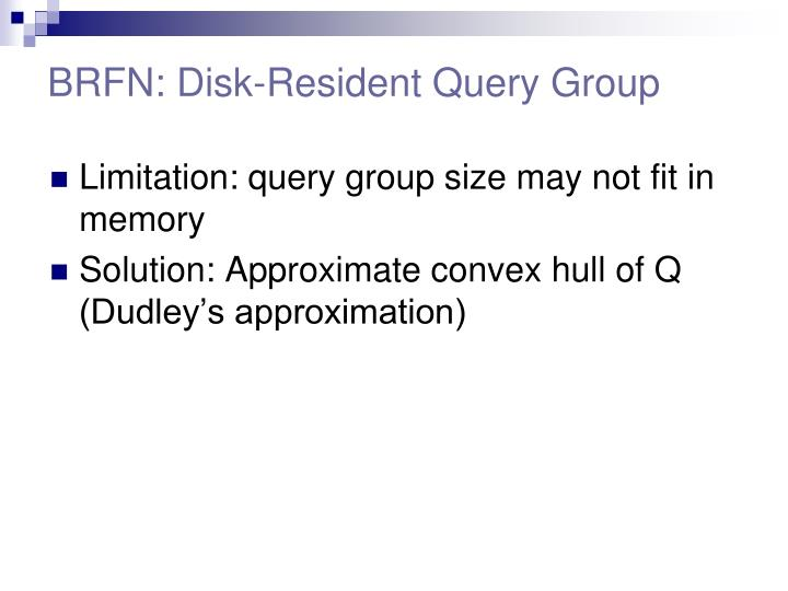 BRFN: Disk-Resident Query Group