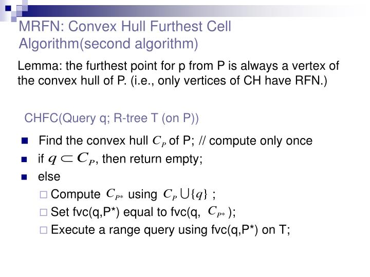 MRFN: Convex Hull Furthest Cell Algorithm(second algorithm)