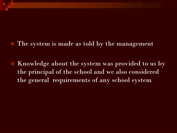 The system is made as told by the management