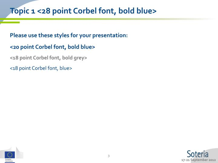 Topic 1 <28 point Corbel font, bold blue>