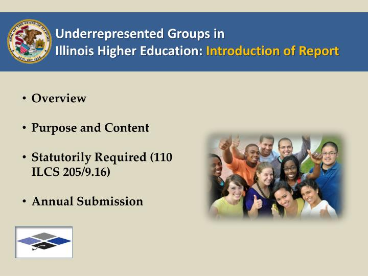 Underrepresented groups in illinois higher education introduction of report