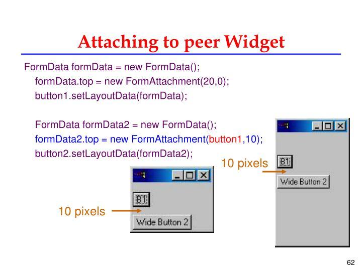 Attaching to peer Widget