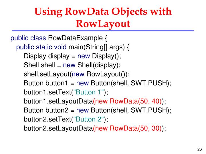 Using RowData Objects with RowLayout