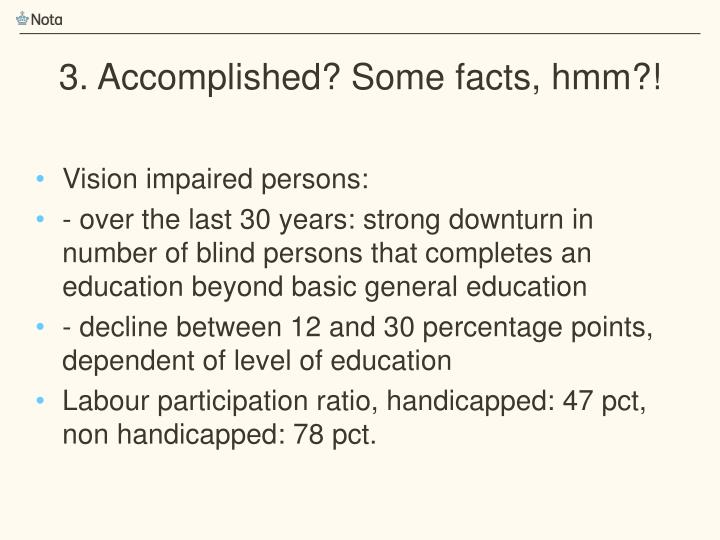 3. Accomplished? Some facts, hmm?!