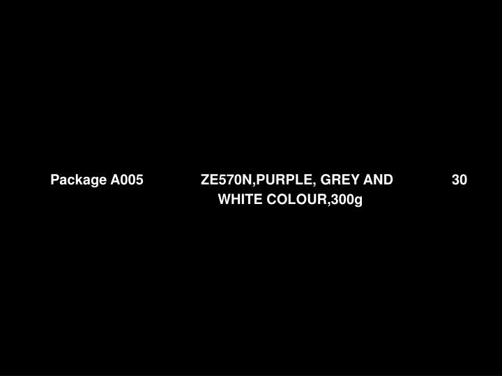 Package A005 		ZE570N,PURPLE, GREY AND		30