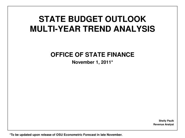 State budget outlook multi year trend analysis