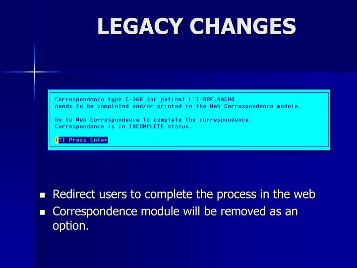 LEGACY CHANGES