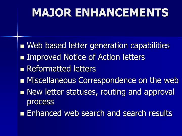 MAJOR ENHANCEMENTS