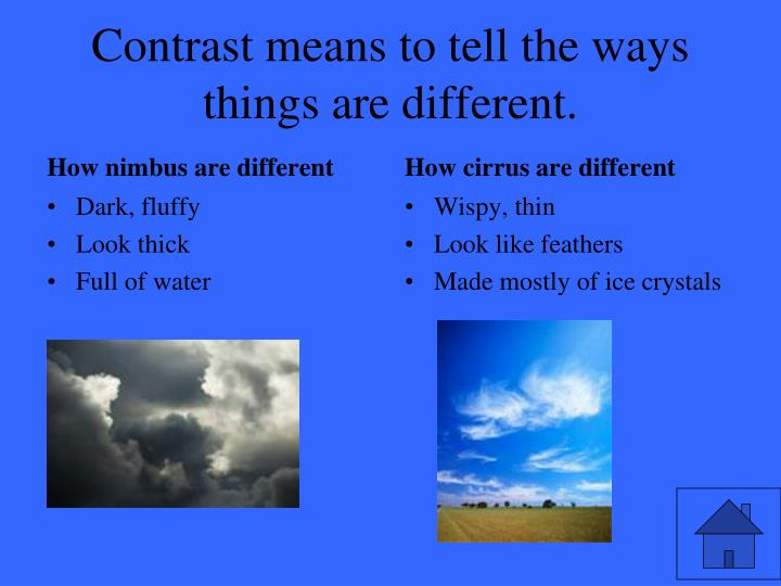Contrast means to tell the ways