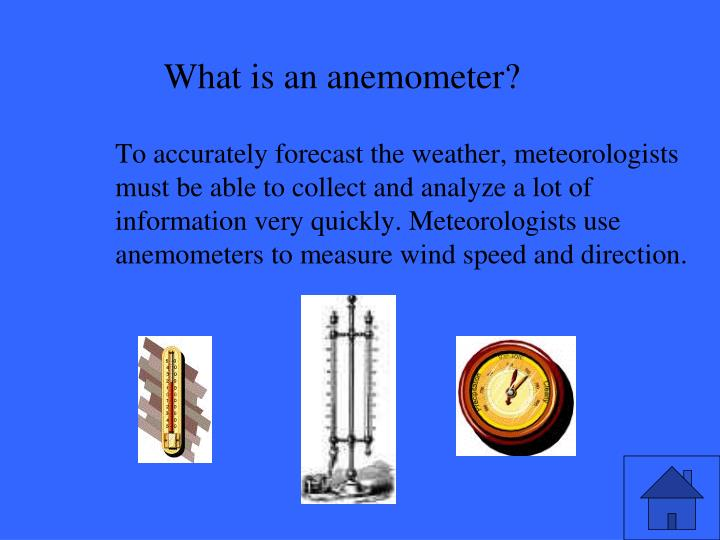 What is an anemometer?