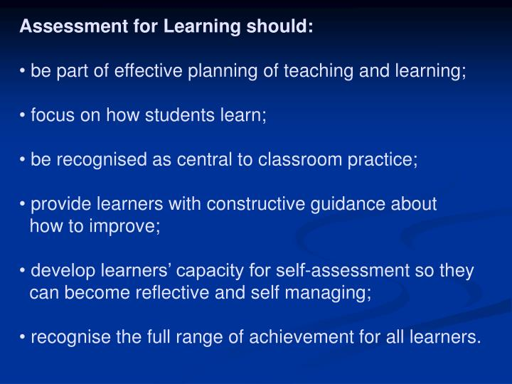 Assessment for Learning should: