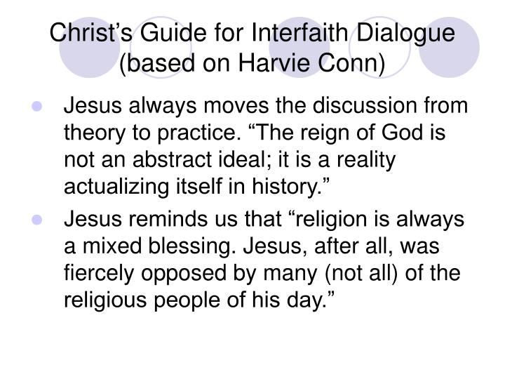 Christ's Guide for Interfaith Dialogue (based on Harvie Conn)