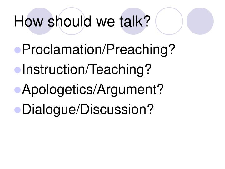 How should we talk?