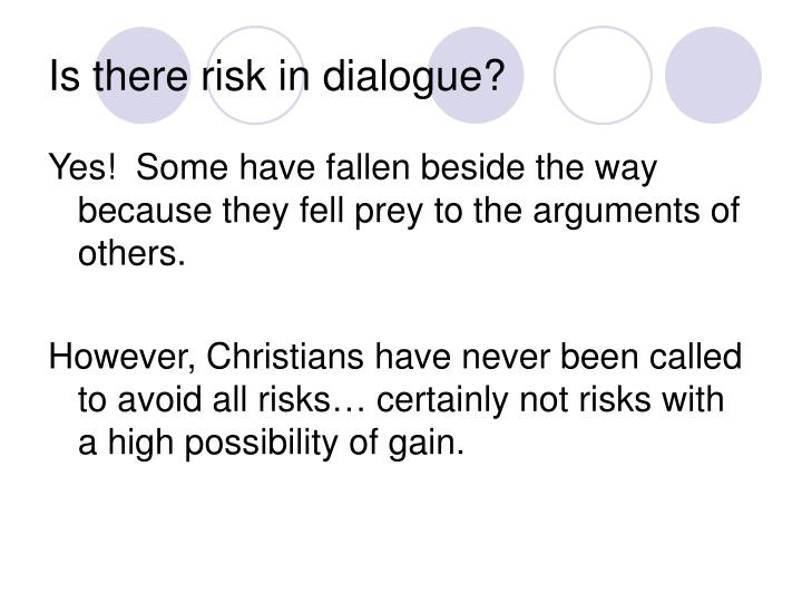 Is there risk in dialogue?