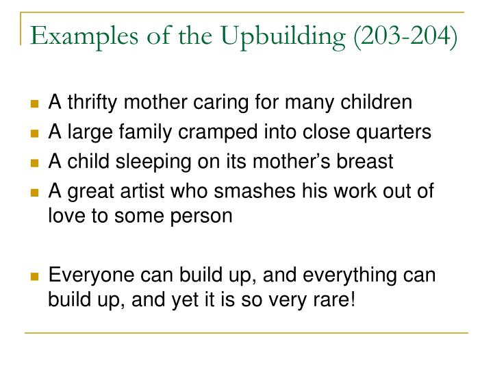 Examples of the Upbuilding (203-204)