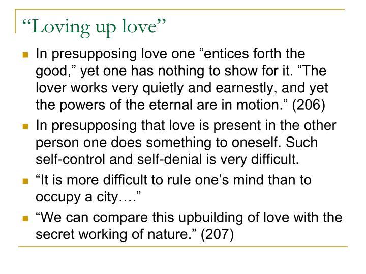 """Loving up love"""