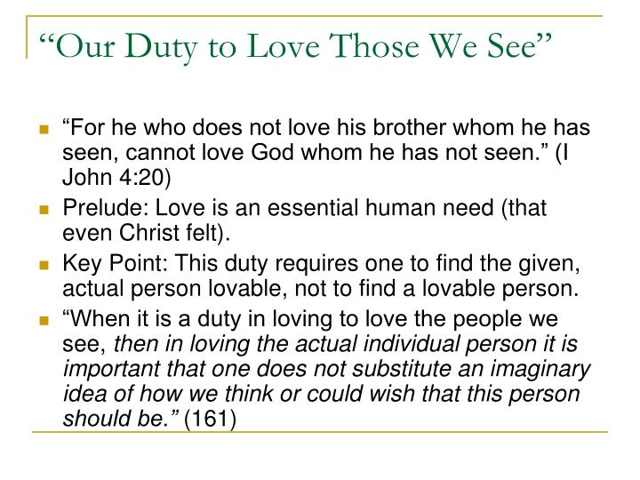 """""""Our Duty to Love Those We See"""""""