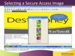 selecting a secure access image