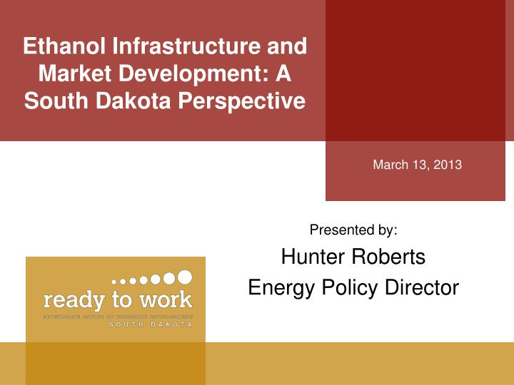 Ethanol infrastructure and market development a south dakota perspective