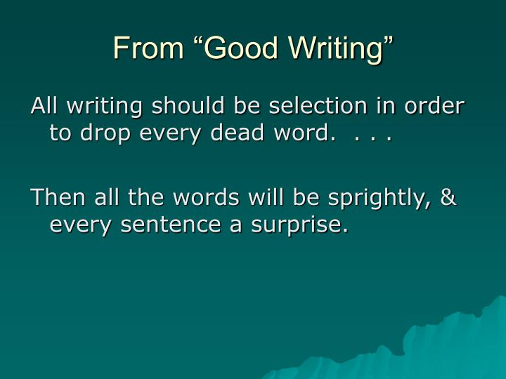 "From ""Good Writing"""