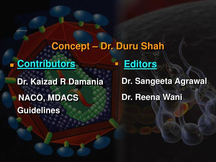 Concept – Dr. Duru Shah