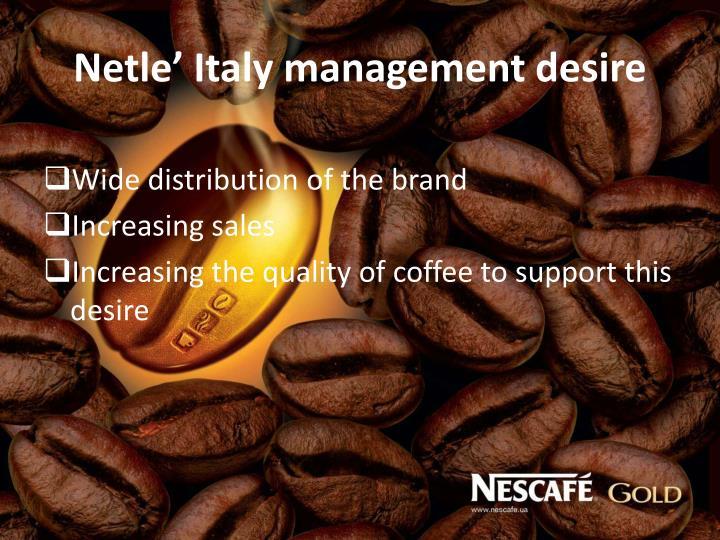 Netle' Italy management desire