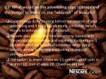 q3 what would be the advertising copy strategy and the budget to invest on the relaunch of nescafe