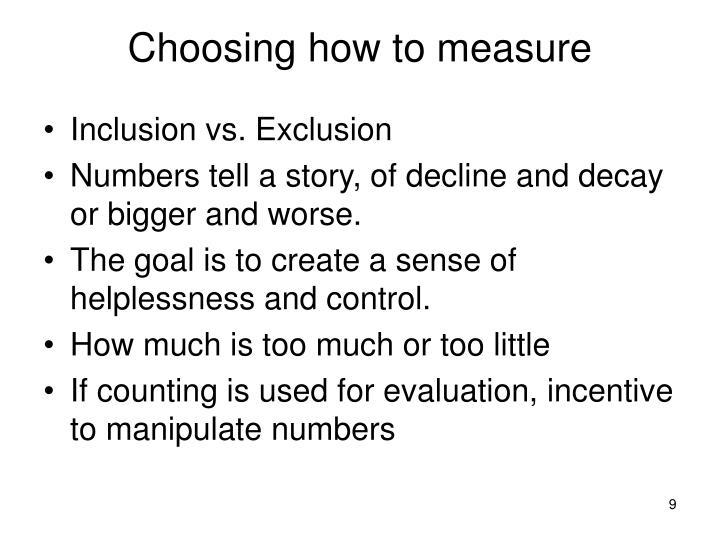 Choosing how to measure